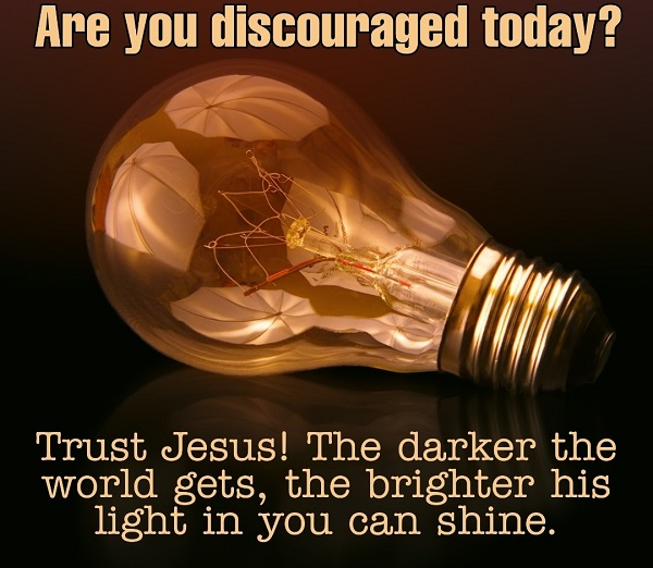 are-you-discouraged-today-trust-jesus
